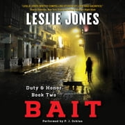 Bait - Duty & Honor Book Two audiobook by Leslie Jones