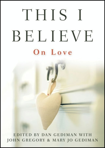 This I Believe - On Love ebook by