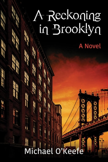 A Reckoning in Brooklyn - a novel ebook by Michael O'Keefe