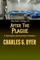 After the Plague: The Nubs Trilogy #2 ebook by Charles G. Dyer