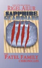 Sapphire Guardians ebook by Rigel Ailur