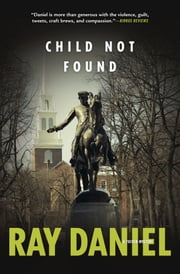 Child Not Found ebook by Ray Daniel