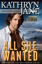 All She Wanted ebook by Kathryn Jane