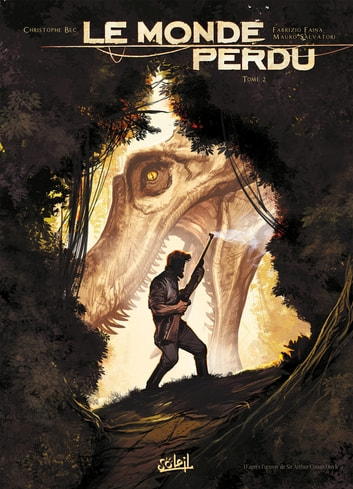 Le Monde perdu T02 eBook by Christophe Bec,Fabrizio Faina,Mauro Salvatori