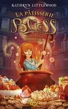 Bliss - tome 4 : La bouchée ensorcelée ebook by Juliette LÊ, Kathryn LITTLEWOOD