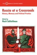 Russia at a Crossroads ebook by Nurit Schleifman