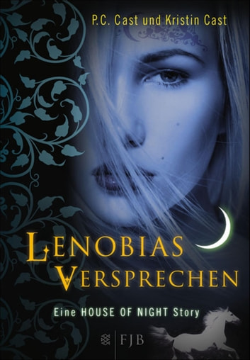 Lenobias Versprechen - Eine House of Night Story ebook by P.C. Cast,Kristin Cast