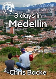 3 Days in Medellin ebook by Chris Backe