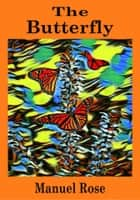 The Butterfly - A Kids' Book ebook by Manuel Rose