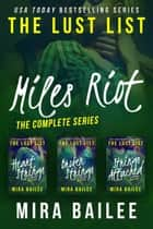 Miles Riot: The Complete Series - The Lust List: Miles Riot ebook by Mira Bailee, Nova Raines