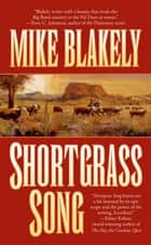 Shortgrass Song ebook by Mike Blakely