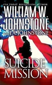 Suicide Mission ebook by William W. Johnstone, J.A. Johnstone