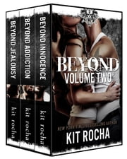 Beyond Series Volume Two (Books 4-6) ebook by Kit Rocha