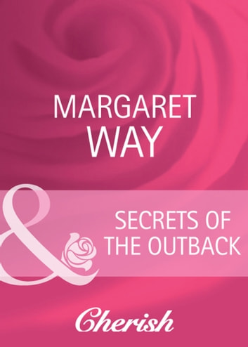 Secrets Of The Outback (Mills & Boon Cherish) ebook by Margaret Way