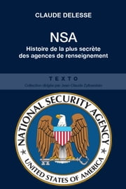 NSA - National Security Agency ebook by Claude Delesse
