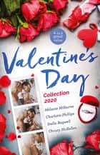 Valentine's Day Collection 2020/A Date with Her Valentine Doc/The Proposal Plan/Fortune's Perfect Valentine//The Unforgettable Spanish Ty ebook by Melanie Milburne, Stella Bagwell, Charlotte Phillips,...