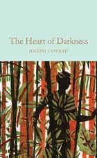 Heart of Darkness & other stories - & other stories ebook by Dr Keith Carabine, Joseph Conrad