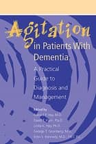 Agitation in Patients With Dementia ebook by Donald P. Hay,David T. Klein,Linda K. Hay,George T. Grossberg,John S. Kennedy