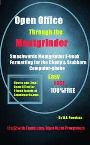 Open Office: Through The Meatgrinder ebook by W.E. Powelson