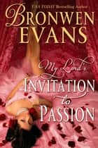 Invitation to Passion - Book #3 ebook by Bronwen Evans