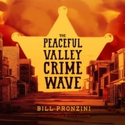 The Peaceful Valley Crime Wave audiobook by Bill Pronzini