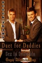 Duet for Daddies - Book 2 ebook by Derek Adams