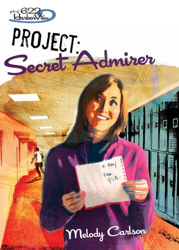 Project: Secret Admirer ebook by Melody Carlson