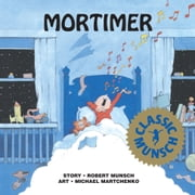 Mortimer - Read-Aloud Edition ebook by Robert Munsch