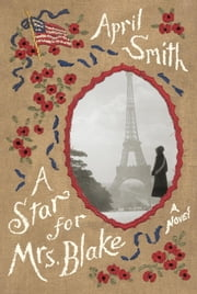 A Star for Mrs. Blake - A novel ebook by April Smith