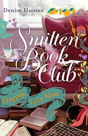Happily Ever After - A Smitten Novella ebook by Denise Hunter,Walter Browder
