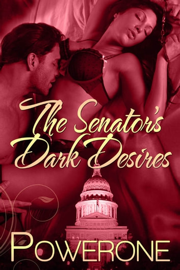 The Senator's Dark Desires ebook by Powerone