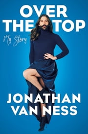Over the Top ebook by Jonathan Van Ness