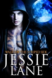 Walk On The Striped Side ebook by Jessie Lane