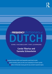 A Frequency Dictionary of Dutch - Core Vocabulary for Learners ebook by Carole Tiberius,Tanneke Schoonheim