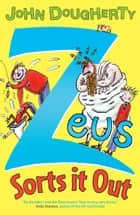 Zeus Sorts it Out ebook by John Dougherty