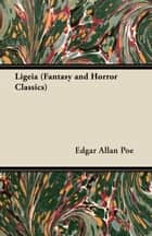 Ligeia (Fantasy and Horror Classics) eBook by Edgar Allan Poe