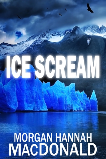 ICE SCREAM - The Thomas Family #4 ebook by Morgan Hannah MacDonald