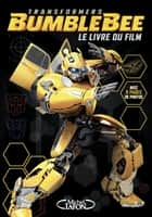 Transformers Bumblebee eBook by Collectif