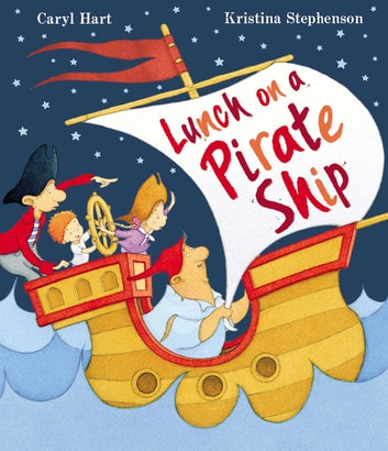 Lunch on a Pirate Ship ebook by Caryl Hart