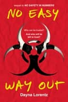 No Easy Way Out - No Safety In Numbers: Book 2 ebook by Dayna Lorentz