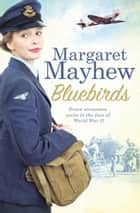 Bluebirds ebook by Margaret Mayhew