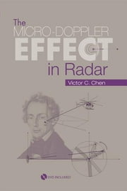 The Micro-Doppler Effect in Radar ebook by Chen, Victor C.