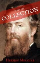 Herman Melville: The Complete works (House of Classics) ebook by Herman Melville, House of Classics
