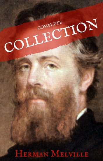 Herman Melville: The Complete works (House of Classics) ebook by Herman Melville,House of Classics