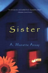 Sister ebook by A. Manette Ansay