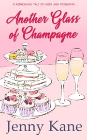 Another Glass of Champagne - The Another Cup Series ebook by Jenny Kane