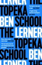 The Topeka School ebook by Ben Lerner
