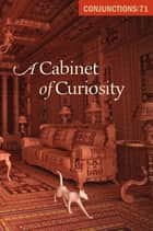 A Cabinet of Curiosity ebooks by Bradford Morrow, Norman Manea, Peter Straub,...