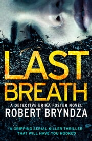 Last Breath - A gripping serial killer thriller that will have you hooked ebook by Kobo.Web.Store.Products.Fields.ContributorFieldViewModel