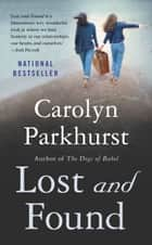 Lost and Found ebook by Carolyn Parkhurst